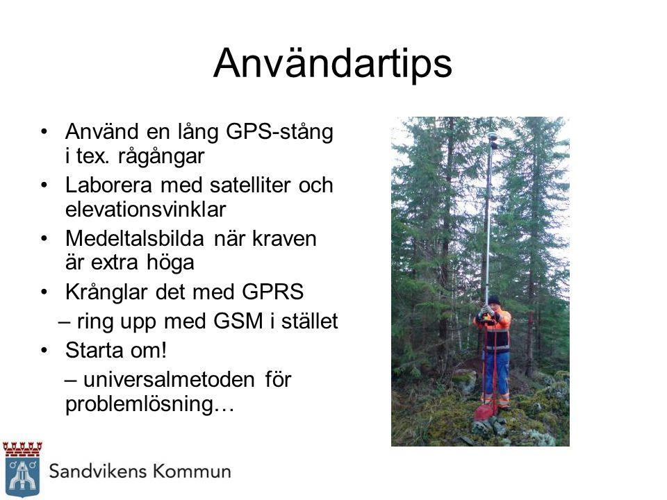 Användartips Använd en lång GPS-stång i tex. rågångar