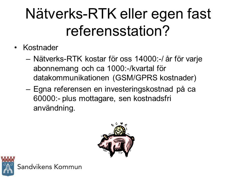 Nätverks-RTK eller egen fast referensstation