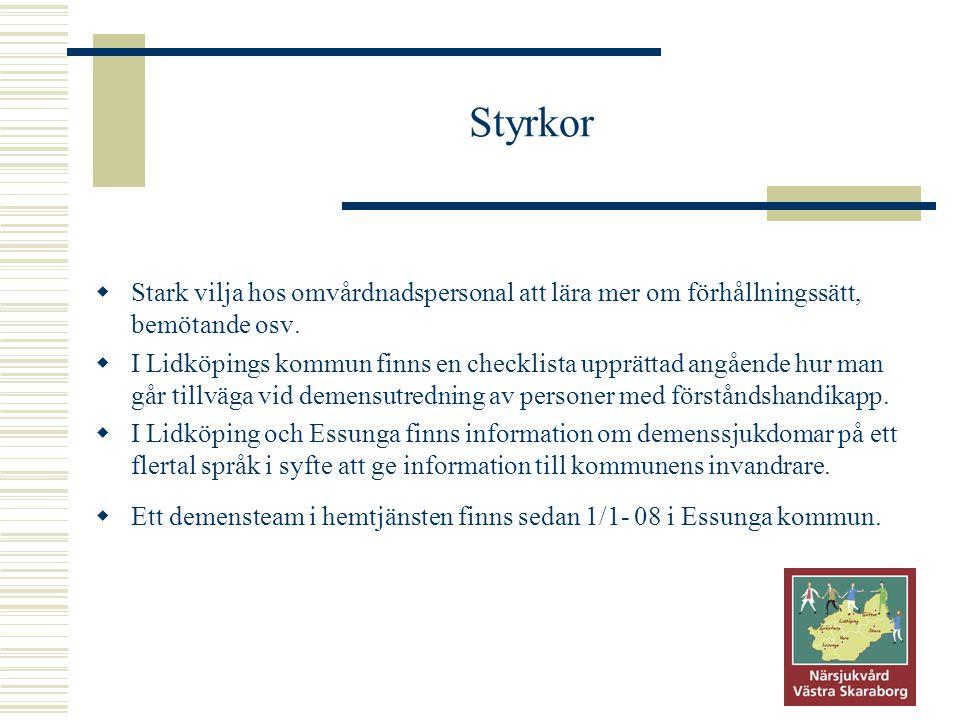 Styrkor Stark vilja hos omvårdnadspersonal att lära mer om förhållningssätt, bemötande osv.