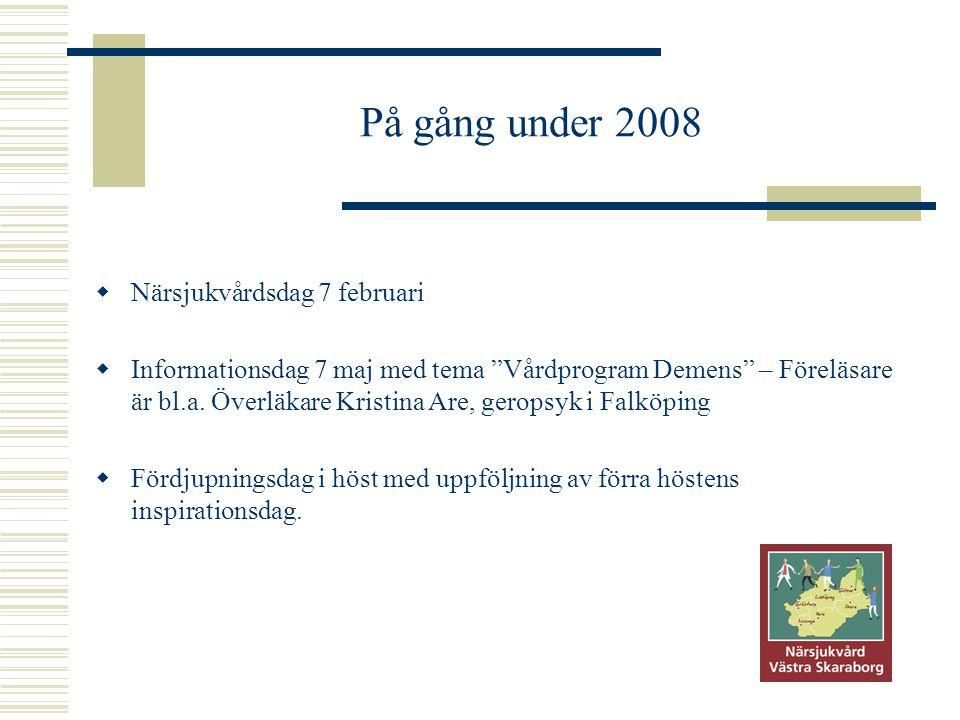 På gång under 2008 Närsjukvårdsdag 7 februari