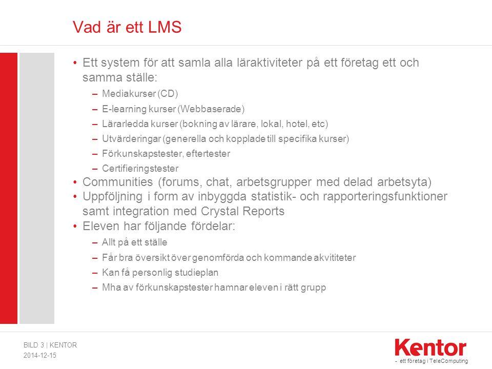 Vad är ett LMS Ett system för att samla alla läraktiviteter på ett företag ett och samma ställe: Mediakurser (CD)