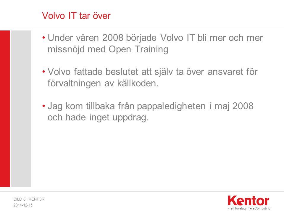 Volvo IT tar över Under våren 2008 började Volvo IT bli mer och mer missnöjd med Open Training.