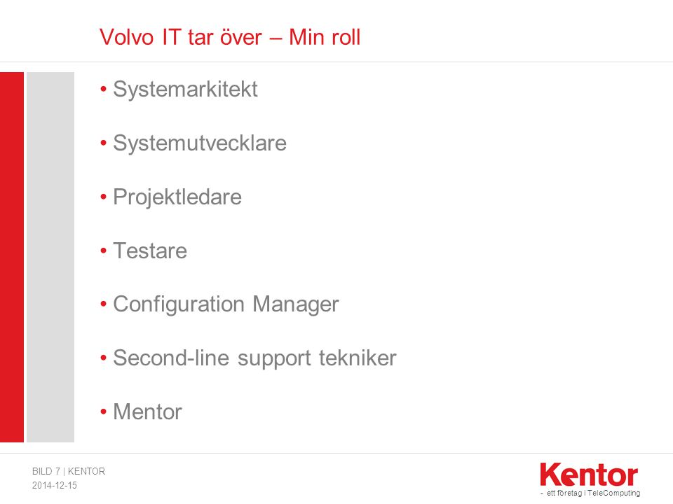 Volvo IT tar över – Min roll