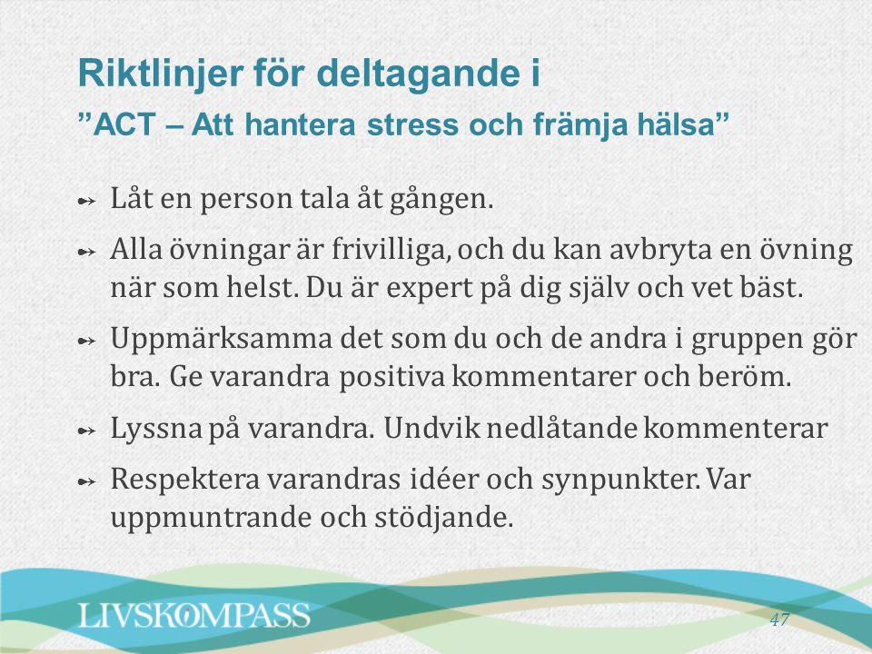 Riktlinjer för deltagande i ACT – Att hantera stress och främja hälsa