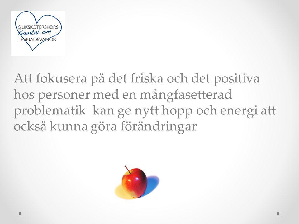 Att fokusera på det friska och det positiva hos personer med en mångfasetterad problematik kan ge nytt hopp och energi att också kunna göra förändringar