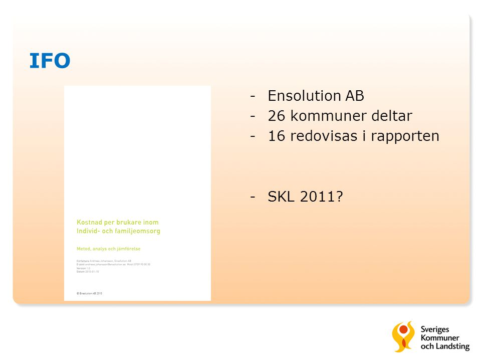 IFO Ensolution AB 26 kommuner deltar 16 redovisas i rapporten