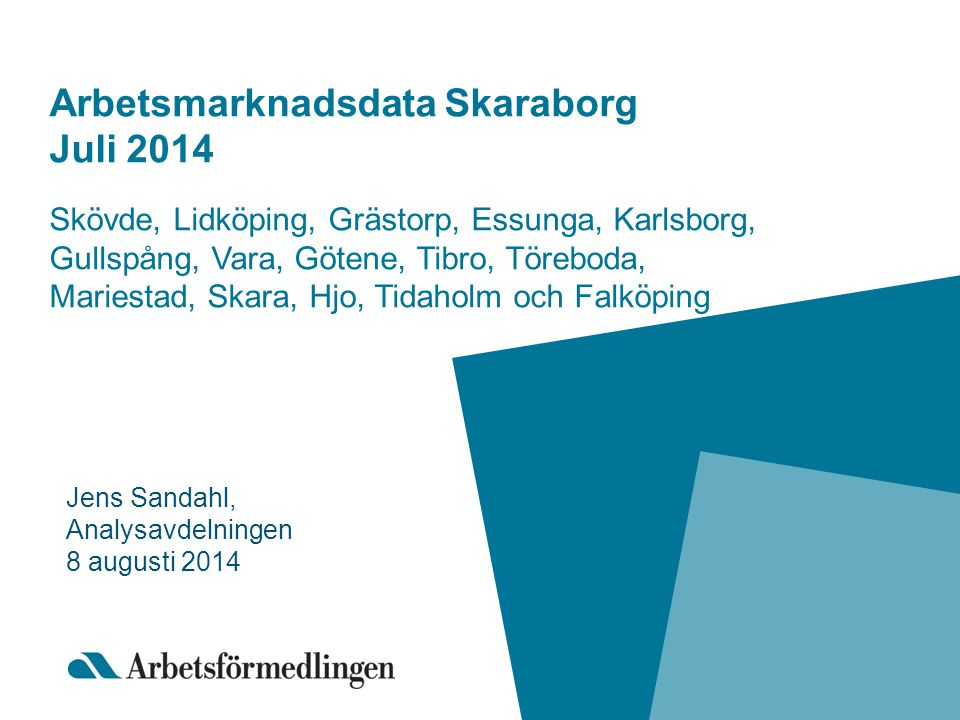 Arbetsmarknadsdata Skaraborg Juli 2014
