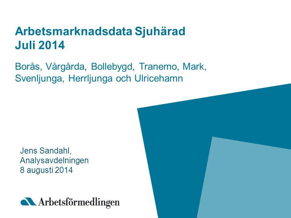 Arbetsmarknadsdata Sjuhärad Juli 2014