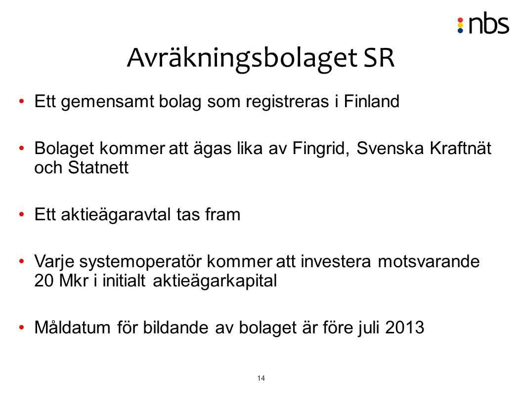 Avräkningsbolaget SR Ett gemensamt bolag som registreras i Finland