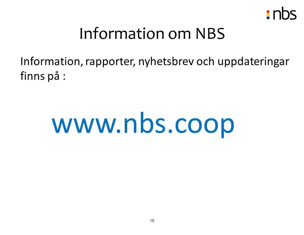 Information om NBS Information, rapporter, nyhetsbrev och uppdateringar finns på : www.nbs.coop