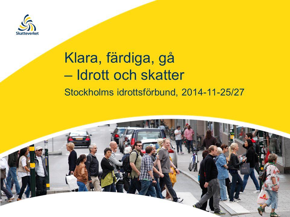 Klara, färdiga, gå – Idrott och skatter Stockholms idrottsförbund, 2014-11-25/27