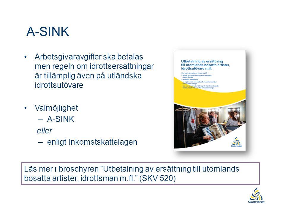 A-SINK Arbetsgivaravgifter ska betalas men regeln om idrottsersättningar är tillämplig även på utländska idrottsutövare.