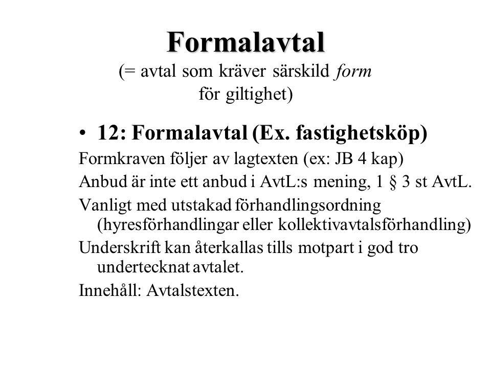 Formalavtal (= avtal som kräver särskild form för giltighet)