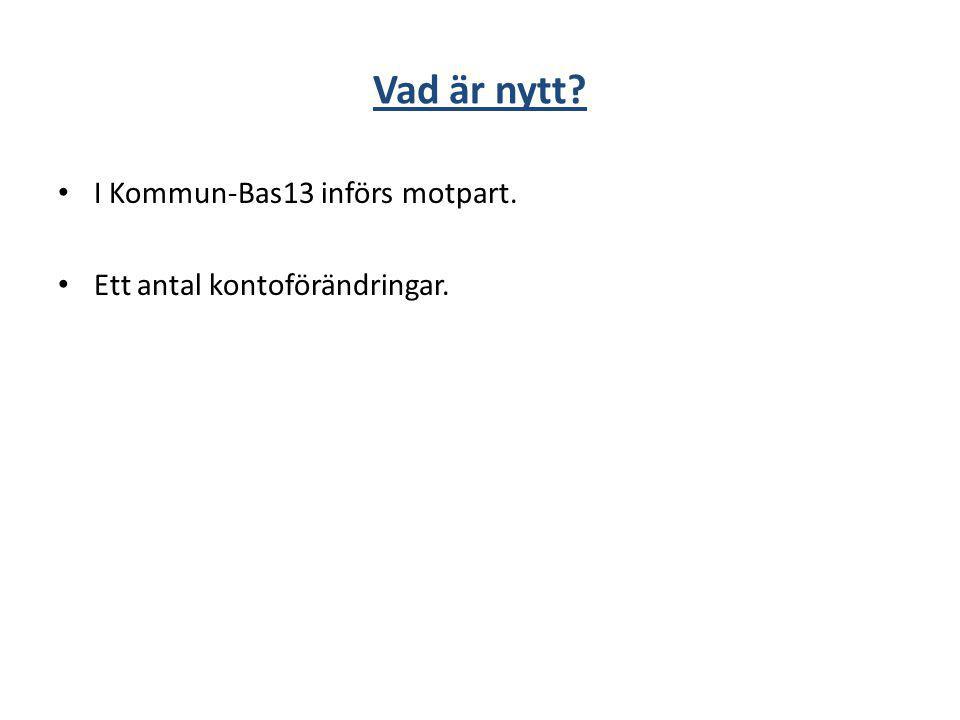 Vad är nytt I Kommun-Bas13 införs motpart.