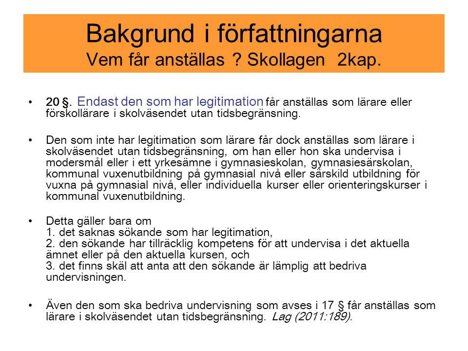 Bakgrund i författningarna Vem får anställas Skollagen 2kap.