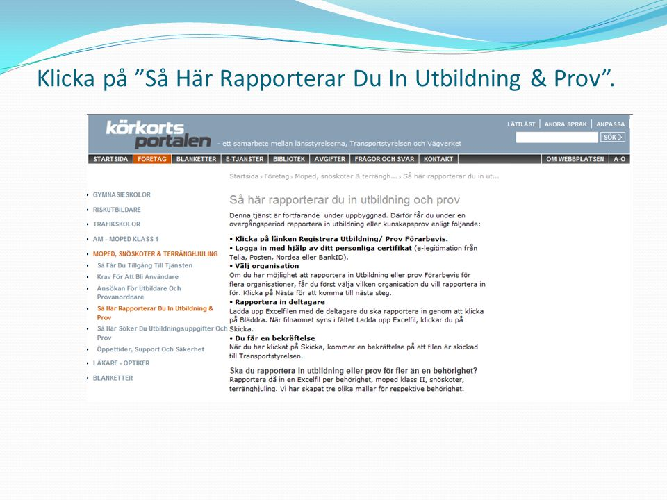 Klicka på Så Här Rapporterar Du In Utbildning & Prov .