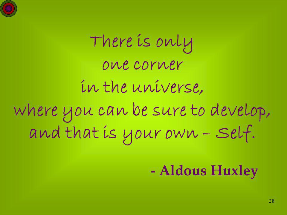 where you can be sure to develop, and that is your own – Self.