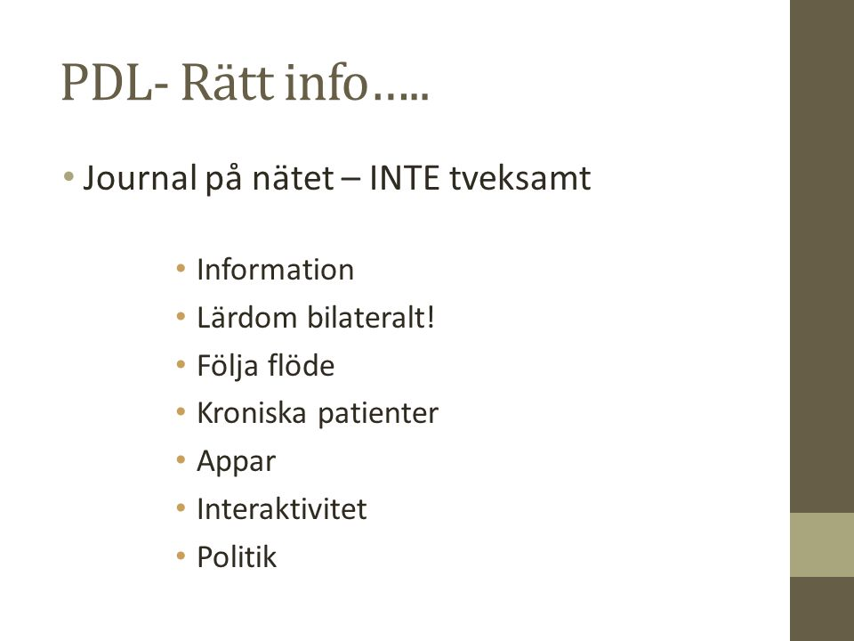 PDL- Rätt info….. Journal på nätet – INTE tveksamt Information