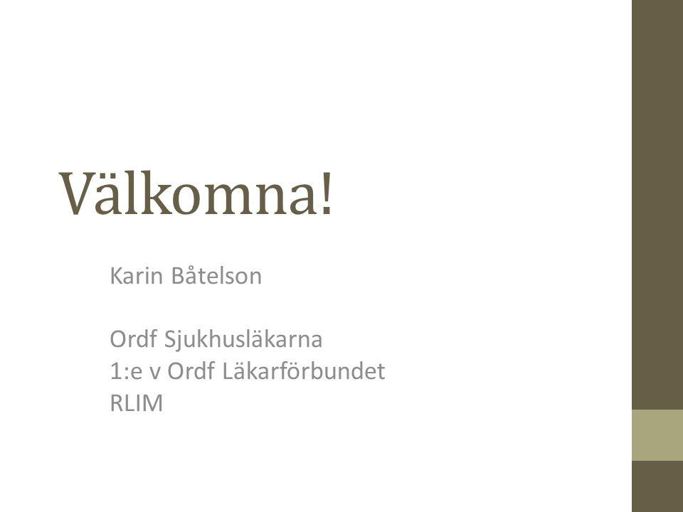 Karin Båtelson Ordf Sjukhusläkarna 1:e v Ordf Läkarförbundet RLIM