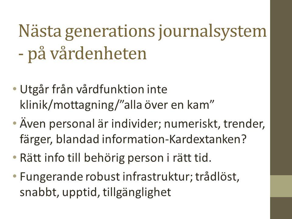 Nästa generations journalsystem - på vårdenheten