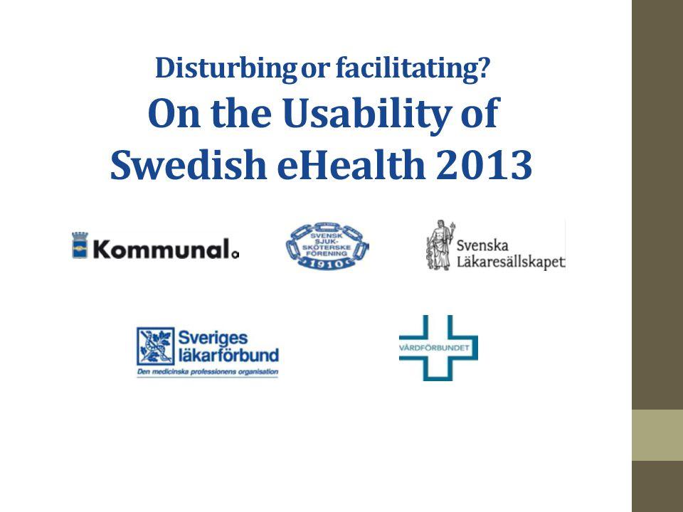 Disturbing or facilitating On the Usability of Swedish eHealth 2013