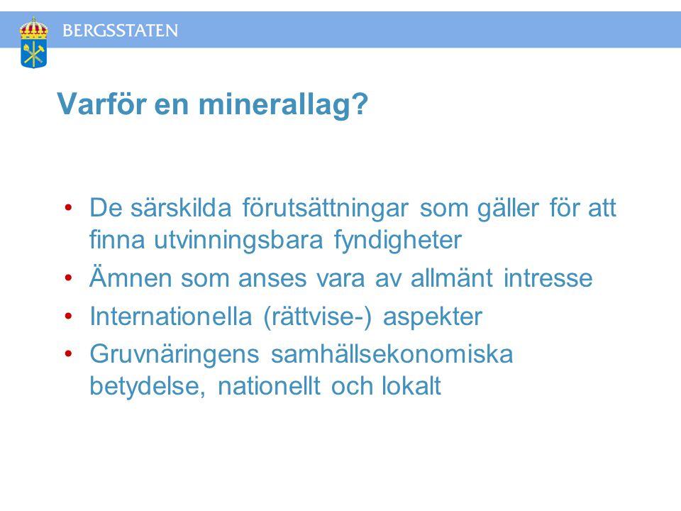 Varför en minerallag De särskilda förutsättningar som gäller för att finna utvinningsbara fyndigheter.