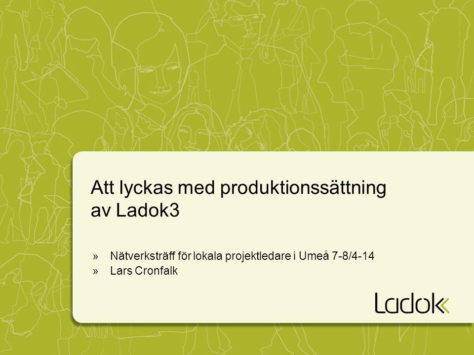 Att lyckas med produktionssättning av Ladok3