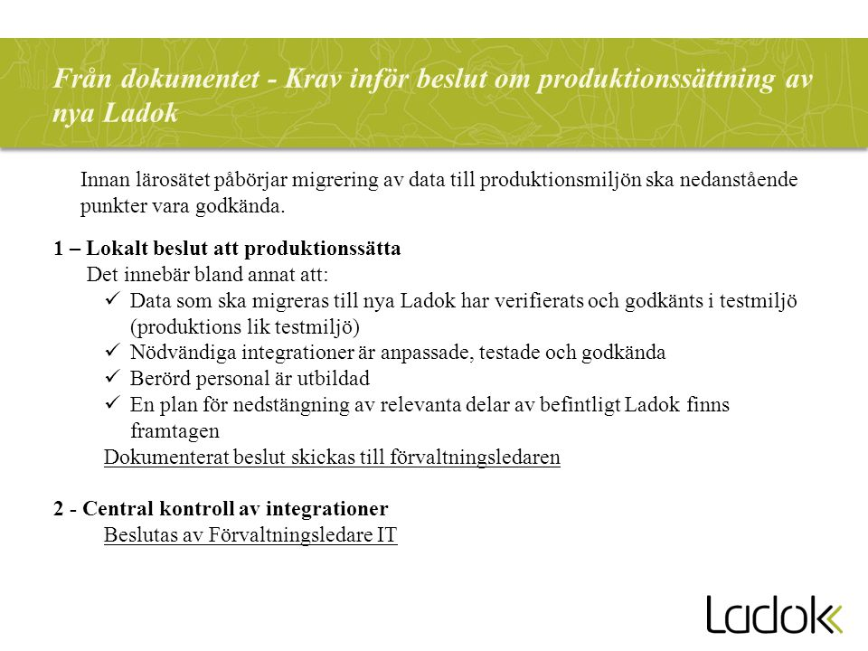 Från dokumentet - Krav inför beslut om produktionssättning av nya Ladok