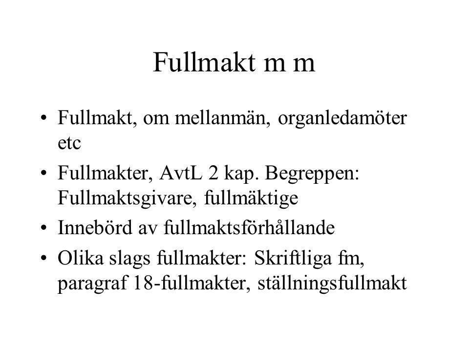 Fullmakt m m Fullmakt, om mellanmän, organledamöter etc