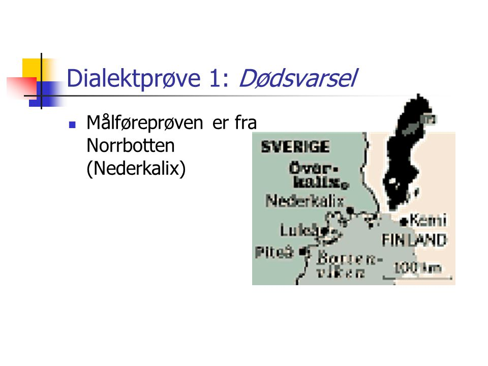 Dialektprøve 1: Dødsvarsel