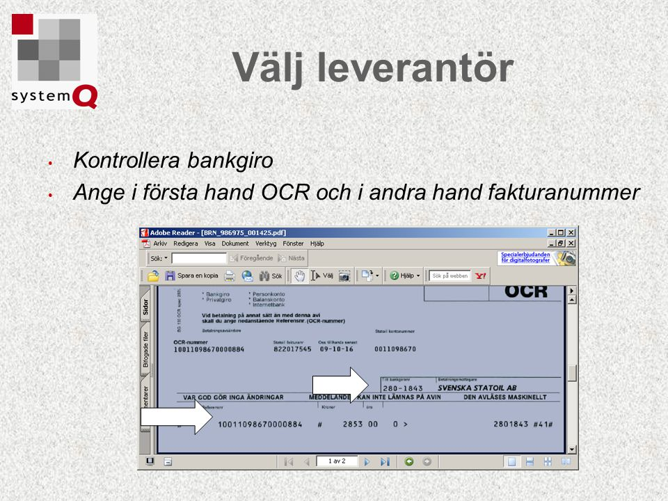 Välj leverantör Kontrollera bankgiro