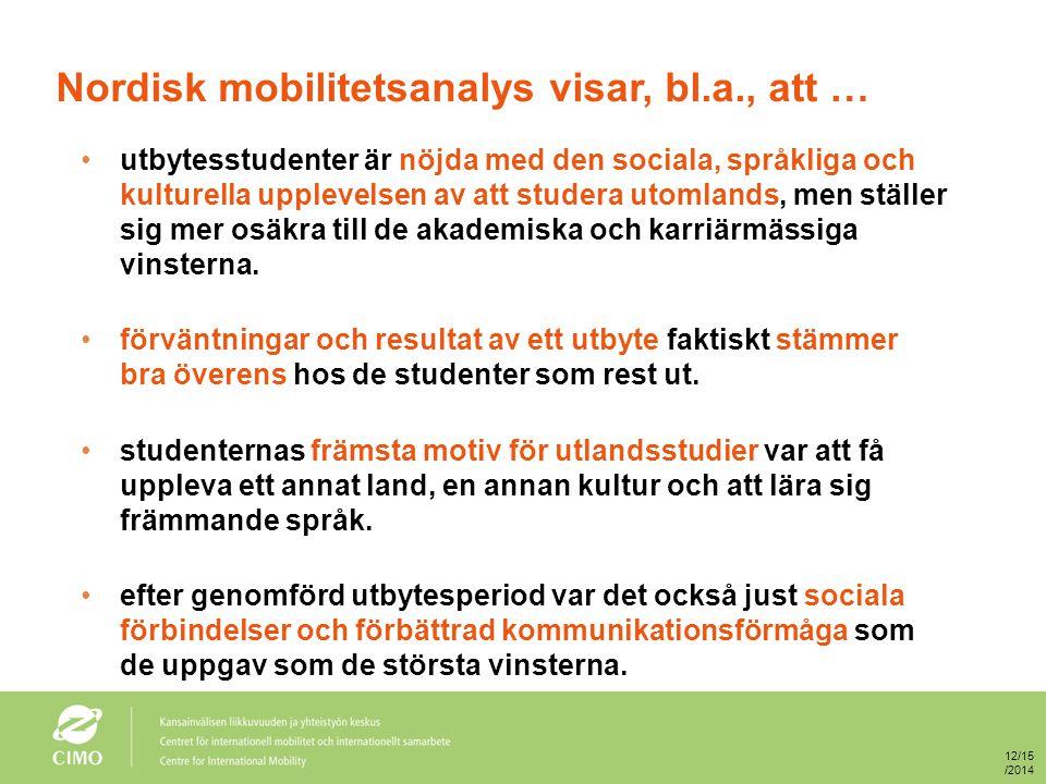 Nordisk mobilitetsanalys visar, bl.a., att …