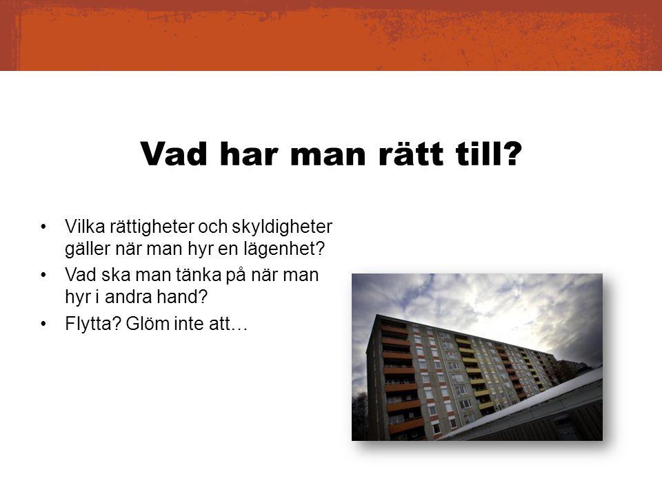 Vad har man rätt till Vilka rättigheter och skyldigheter gäller när man hyr en lägenhet