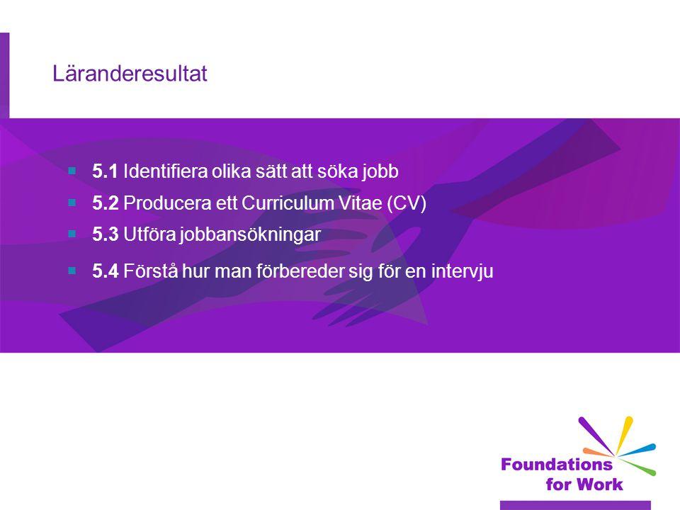 Läranderesultat 5.1 Identifiera olika sätt att söka jobb