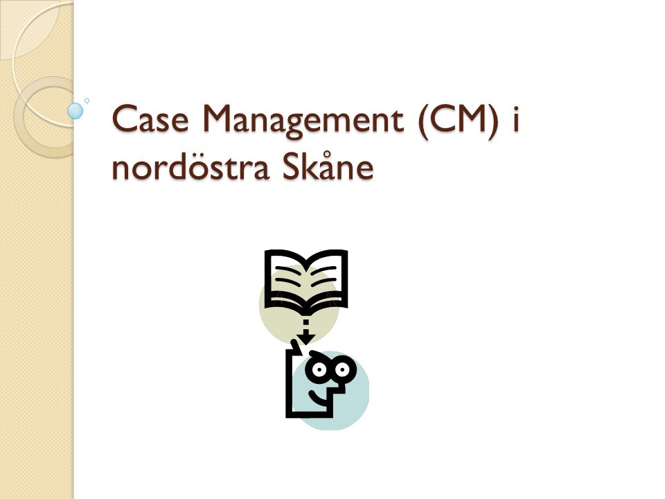 Case Management (CM) i nordöstra Skåne