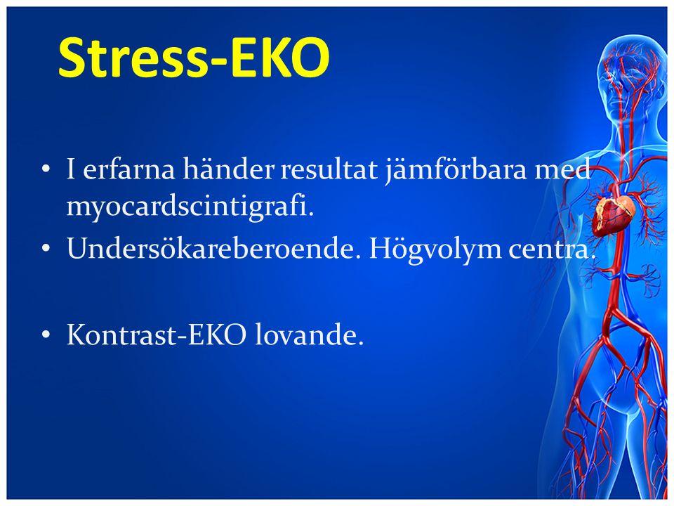 Stress-EKO I erfarna händer resultat jämförbara med myocardscintigrafi. Undersökareberoende. Högvolym centra.