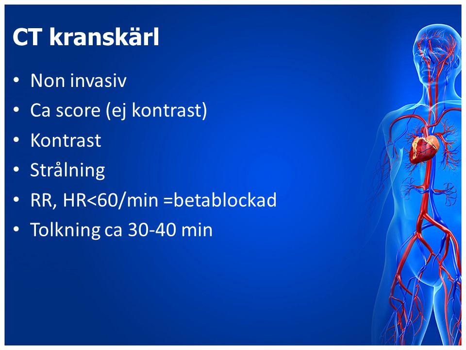 CT kranskärl Non invasiv Ca score (ej kontrast) Kontrast Strålning