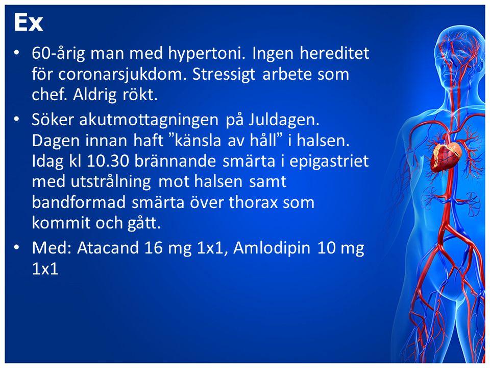 Ex 60-årig man med hypertoni. Ingen hereditet för coronarsjukdom. Stressigt arbete som chef. Aldrig rökt.