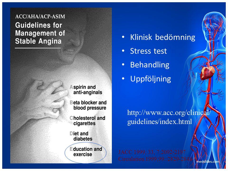 Klinisk bedömning Stress test Behandling Uppföljning