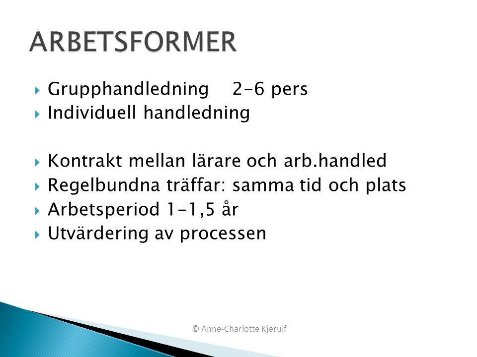 ARBETSFORMER Grupphandledning 2-6 pers Individuell handledning