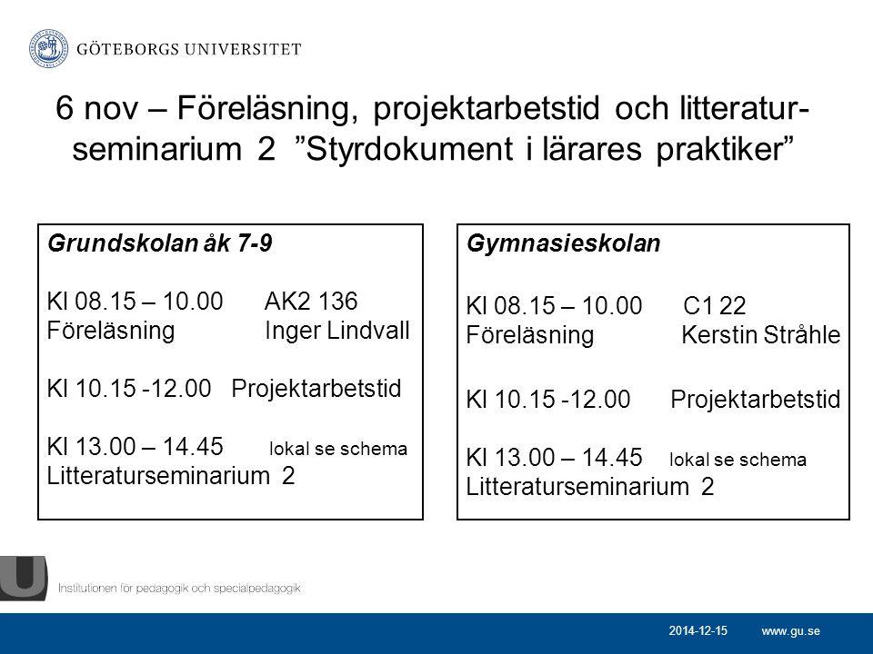 6 nov – Föreläsning, projektarbetstid och litteratur-seminarium 2 Styrdokument i lärares praktiker