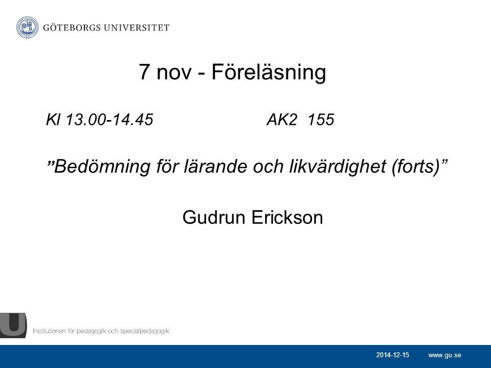 7 nov - Föreläsning Gudrun Erickson Kl 13.00-14.45 AK2 155