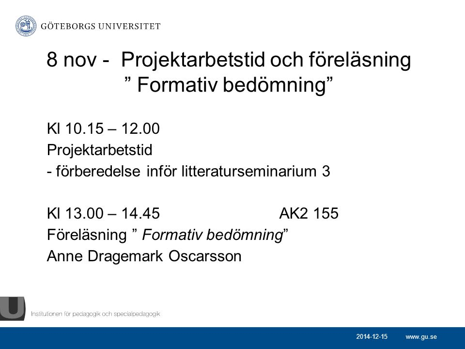8 nov - Projektarbetstid och föreläsning Formativ bedömning