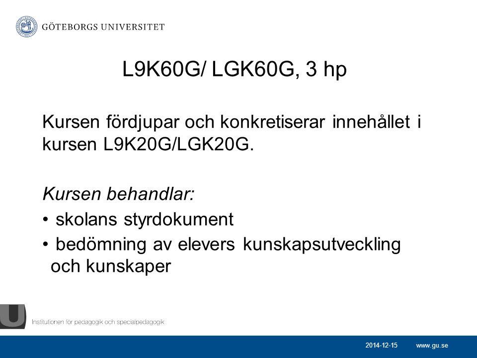 Kursen fördjupar och konkretiserar innehållet i kursen L9K20G/LGK20G.