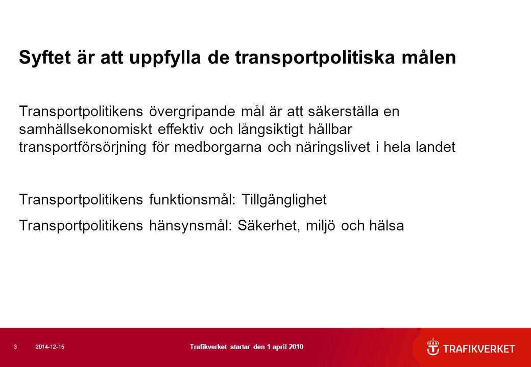 Syftet är att uppfylla de transportpolitiska målen