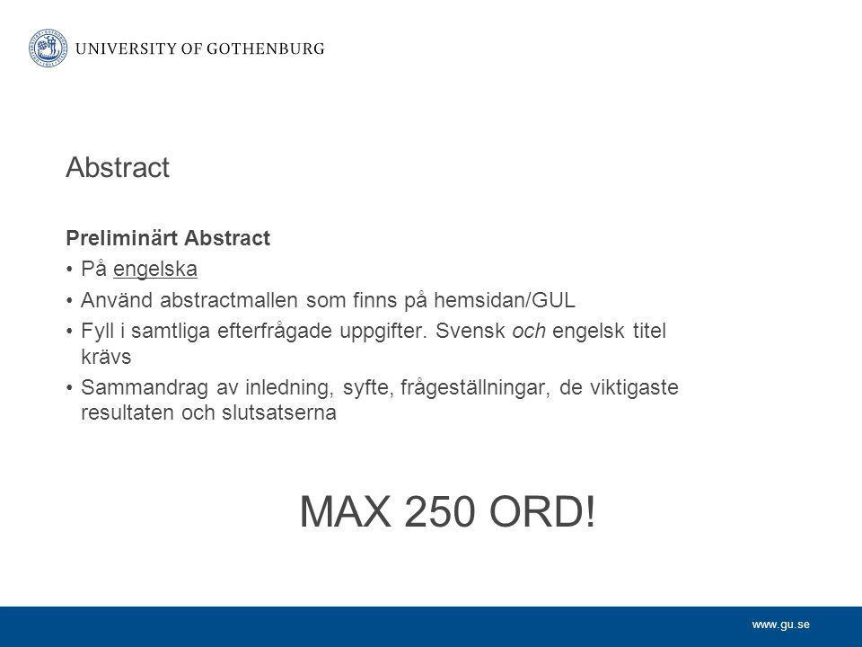 MAX 250 ORD! Abstract Preliminärt Abstract På engelska