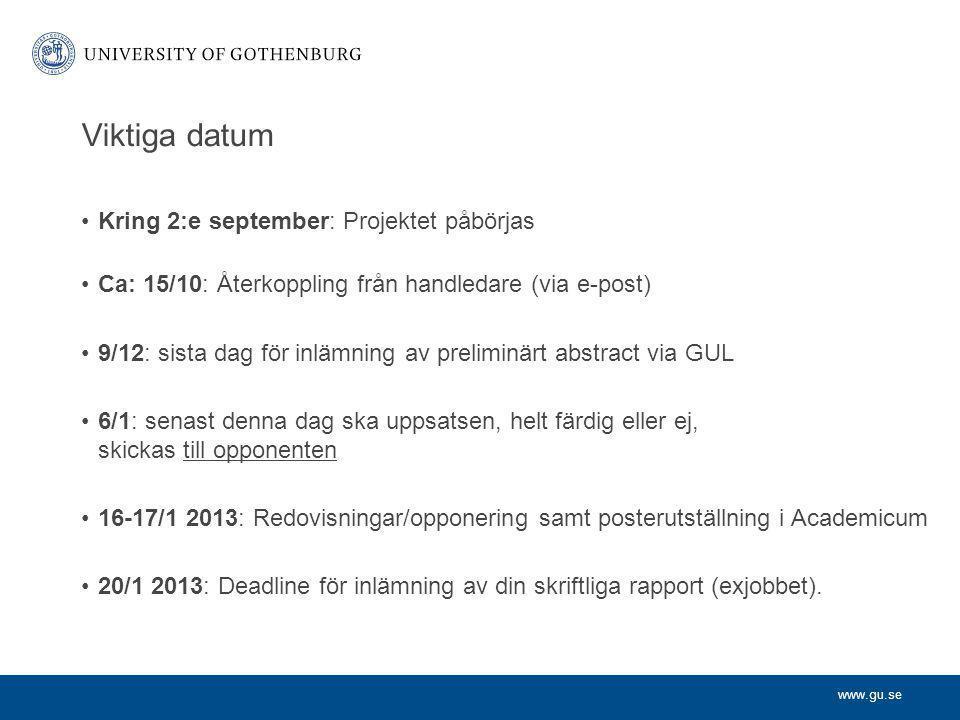Viktiga datum Kring 2:e september: Projektet påbörjas