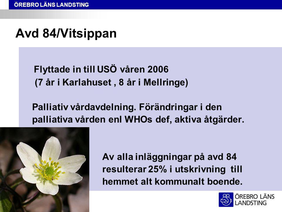 Avd 84/Vitsippan Flyttade in till USÖ våren 2006