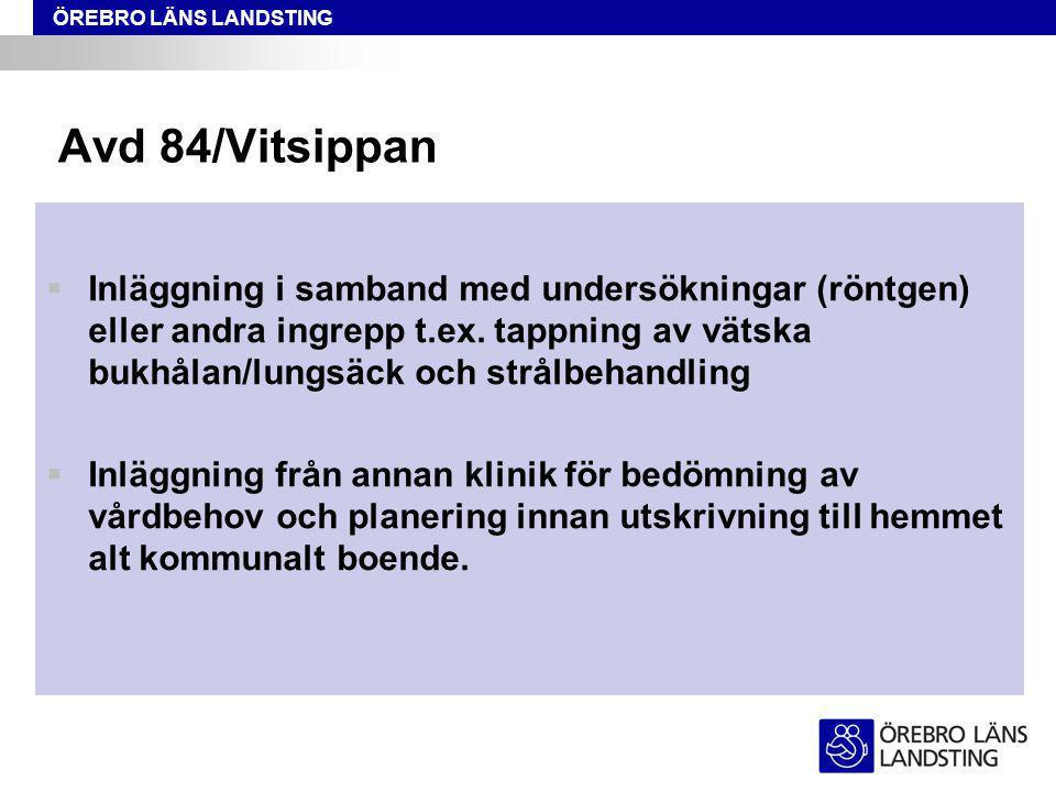 Avd 84/Vitsippan Inläggning i samband med undersökningar (röntgen) eller andra ingrepp t.ex. tappning av vätska bukhålan/lungsäck och strålbehandling.