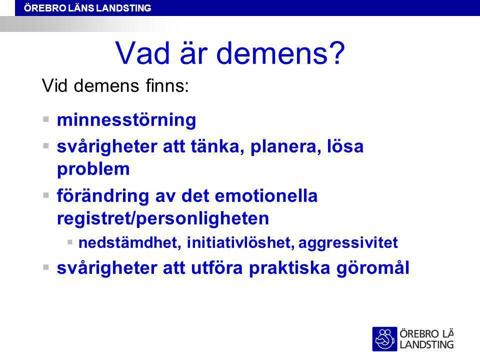 Vad är demens Vid demens finns: minnesstörning